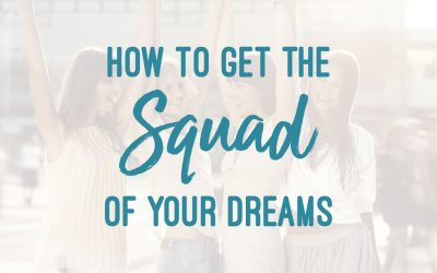 How To Get The Squad Of Your Dreams