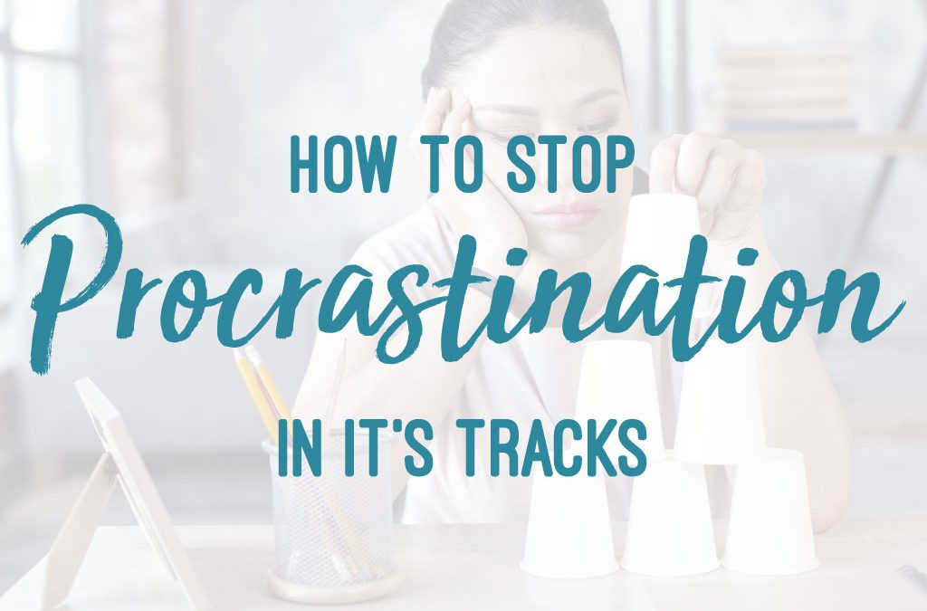 How to Stop Procrastination in it's Tracks